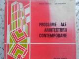 PROBLEME ALE ARHITECTURII CONTEMPORANE - MIRCEA ENESCU, ILIE GHEORGHE