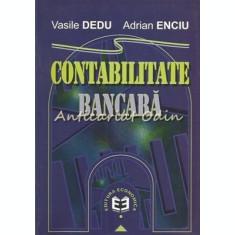 Contabilitate Bancara - Vasile Dedu, Adrian Enciu