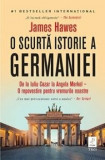 O scurta istorie a Germaniei/James Hawes