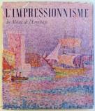 L ' IMPRESSIONISME AU MUSEE DE L ' ERMITAGE par A. G. BARSKAIA , 1967