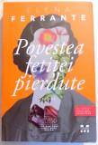 POVESTEA FETITEI PIERDUTE de ELENA FERRANTE , 2017