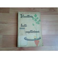 BUCATARIE LACTO-VEGETARIANA-MARIA DELEANU-ANA ELENESCU