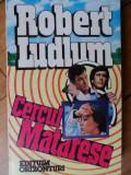 Cercul Matarese - Robert Ludlum ,522815