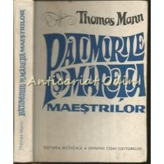 Patimirile Si Maretia Maestrilor - Thomas Mann