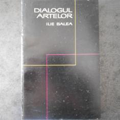 ILIE BALEA - DIALOGUL ARTELOR