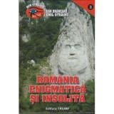 Romania enigmatica si insolita(vol. I)-Emil Strainu(ed.Triumf)