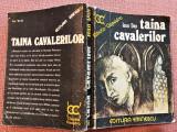 Taina Cavalerilor. Editura Eminescu, 1976 - Ioan Dan