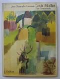 LOUIS MOILLIET - DAS GESAMTWERK von JEAN CHRISTOPHE AMMANN , 1972