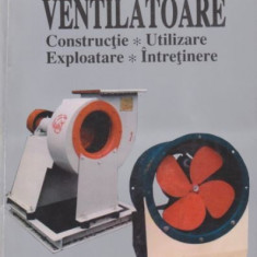 Ventilatoare - Dumitru Barbosu, Valentin V. Tcacenco