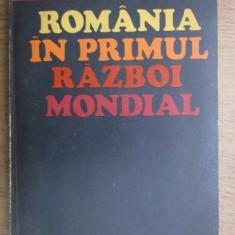 Romania in primul razboi mondial  / Victor Atanasiu, Anastasie Iordache et. al.