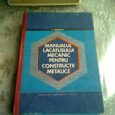 MANUALUL LACATUSULUI MECANIC PENTRU CONSTRUCTII METALICE - D. TEODORESCU