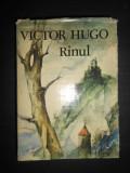VICTOR HUGO - RINUL. SCRISORI CATRE UN PRIETEN (1983, editie cartonata)