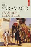 Cumpara ieftin Calatoria elefantului/Jose Saramago