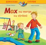 Cumpara ieftin Max nu merge cu strainii/Christian Tielmann, Sabine Kraushaar