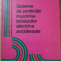 SISTEME DE PROTECTIE IMPOTRIVA TENSIUNILOR ELECTRICE ACCIDENTALE IN INSTALATIILE
