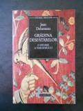 JEAN DELUMEAU - GRADINA DESFATARILOR. O ISTORIE A PARADISULUI