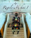 Cumpara ieftin Regele Mihai I. Loial tuturor/Camelia Csiki, Corint
