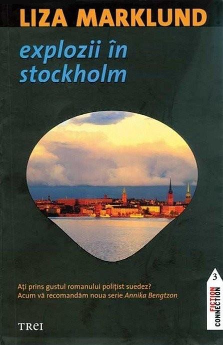 LIZA MARKLUND  ,  EXPLOZII IN STOCKHOLM ,  Editura 3