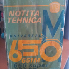 Notița tehnica Tractor Universal 650 M , 651 M , 650 super , 650 Dt super