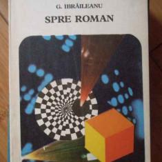 Spre Roman - G. Ibraileanu ,304926
