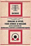 Probleme de optica, fizica atomica si nucleara Ion M. Popescu 1974.