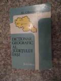 Dictionar Geografic Al Judetului Iasi - Al.obreja ,534858