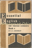 Cumpara ieftin Essential English. Book 4. For Foreign Students - C. E. Eckersle