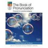 The Pronunciation Book. Proposals for a Practical Pedagogy - Jonathan Marks