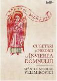 Cugetari si predici la Invierea Domnului | Sfantul Nicolae Velimirovici