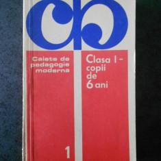 CAIETE DE PEDAGOGIE MODERNA. CLASA I - COPII DE 6 ANI