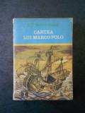 A. T. SERSTEVENS - CARTEA LUI MARCO POLO