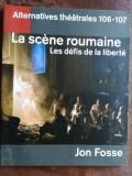 La scene roumaine. Les defis de la liberte- Jon Fosse