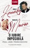 John F. Kennedy - Marilyn Monroe. O iubire imposibila | Paul-Jean Franceschini, Corint
