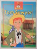 TOM SAWYER adaptare dupa MARK TWAIN , ilustratii de VAN GOOL , 2006