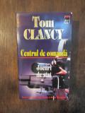 Centrul de comandă. Jocuri de stat - Tom Clancy