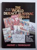 The World Defence Almanac 2003-2004 - Almanahul Apararii - Tehnologie Militara, Alta editura