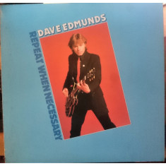 VINIL  Dave Edmunds – Repeat When Necessary  - VG+ -