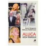 Aluca, sotia tenorului - Maria-Margareta Babeanu Moldoveanu