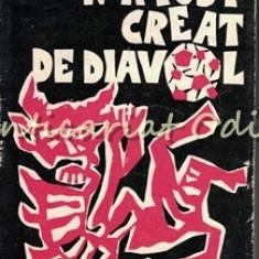 Fotbalul N-a Fost Creat De Diavol - Teodor Mazilu
