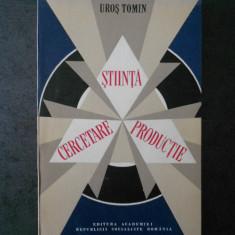 UROS TOMIN - STIINTA CERCETARE PRODUCTIE