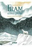 Cumpara ieftin Fram, ursul polar/Cezar Petrescu, Arthur