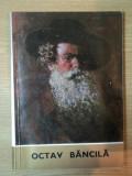 EXPOZITIE ORGANIZATA CU PRILEJUL IMPLINIRII A 100 DE ANI DE LA NASTEREA ARTISTULUI OCTAV BANCILA-MIHAI POCLOS,HARITON CLONARU,BUC.1972