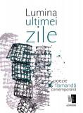 Cumpara ieftin Lumina ultimei zile - poezie flamandă contemporană