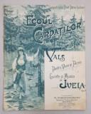 ECOUL CARPATILOR - VALS PENTRU VOCE SI PIAN , CUVINTE SI MUZICA de IVELA , PARTITURA , PERIOADA INTERBELICA