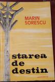 STAREA  DE   DESTIN  MARIN SORESCU