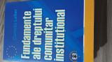 Fundamente ale dreptului comunitar institutional