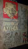 CIVILIZATIA AZTECA - GEORGE C . VAILLANT, 1964