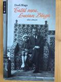 Tatal meu, Lucian Blaga - DORLI BLAGA