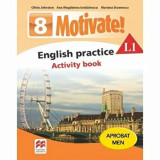 Motivate! English practice. Activity book. L1. Auxiliar pentru clasa a-VIII-a/Olivia Johnston, Ana-Magdalena Iordachescu, Mariana Stoenescu