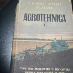 Ionescu Sisesti / Staicu - Agrotehnica -  volumul 1 - 1958